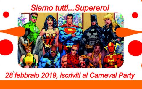 Carneval Party 2019…siamo tutti supereroi